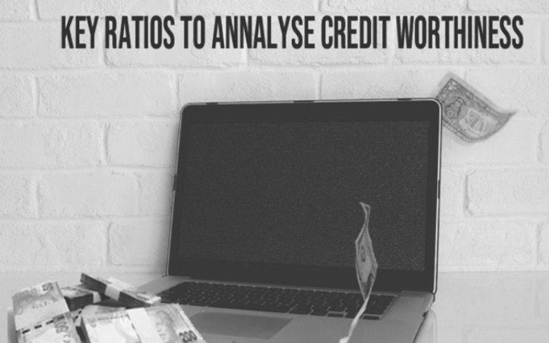 Key Ratios to Analyse Credit Worthiness